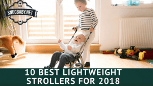 10 Best Lightweight Strollers for 2018