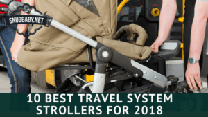 10 Best Travel System Strollers for 2018