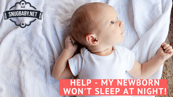 My Newborn Won't Sleep at Night