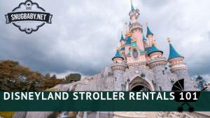 Disneyland Stroller Rental 101 - We Gots The Info!