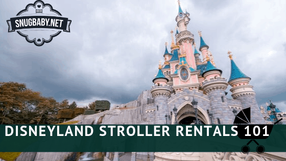 Disneyland Stroller Rental 101 - We Gots The Info!