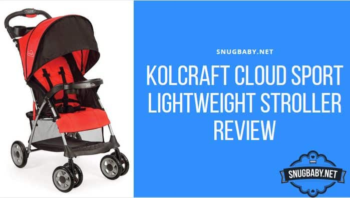 Kolcraft Cloud Sport Lightweight Stroller Review
